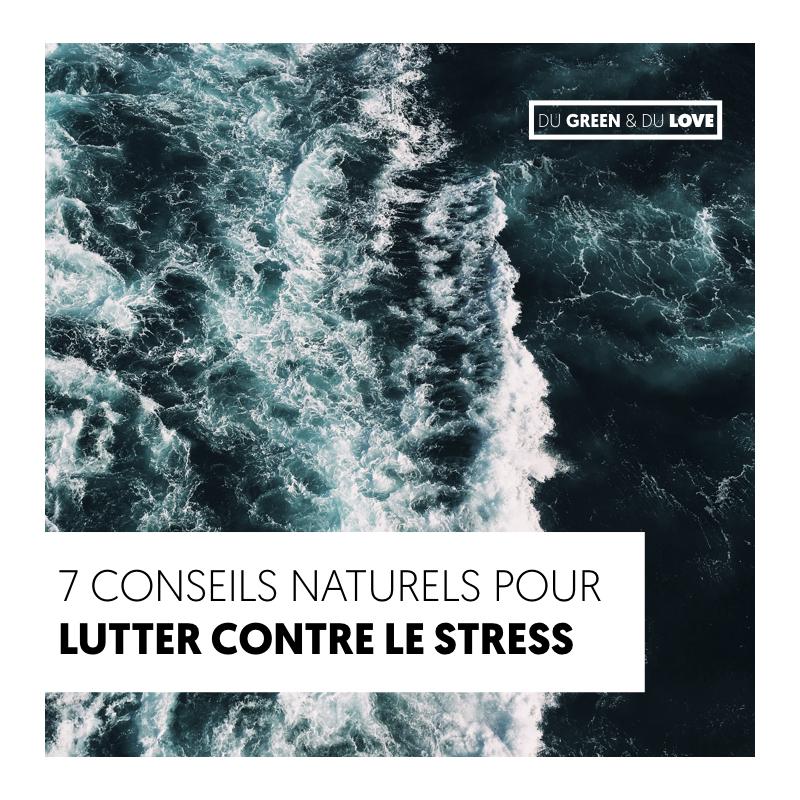du-green-et-du-love-article-7-conseils-naturels-astuces-lutter-gerer-stress.001