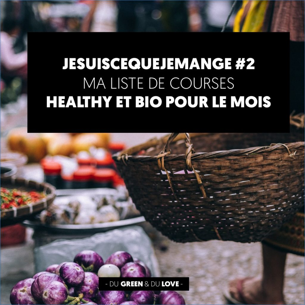 du-green-et-du-love-article-alimentation-saine-liste-courses-healthy-bio
