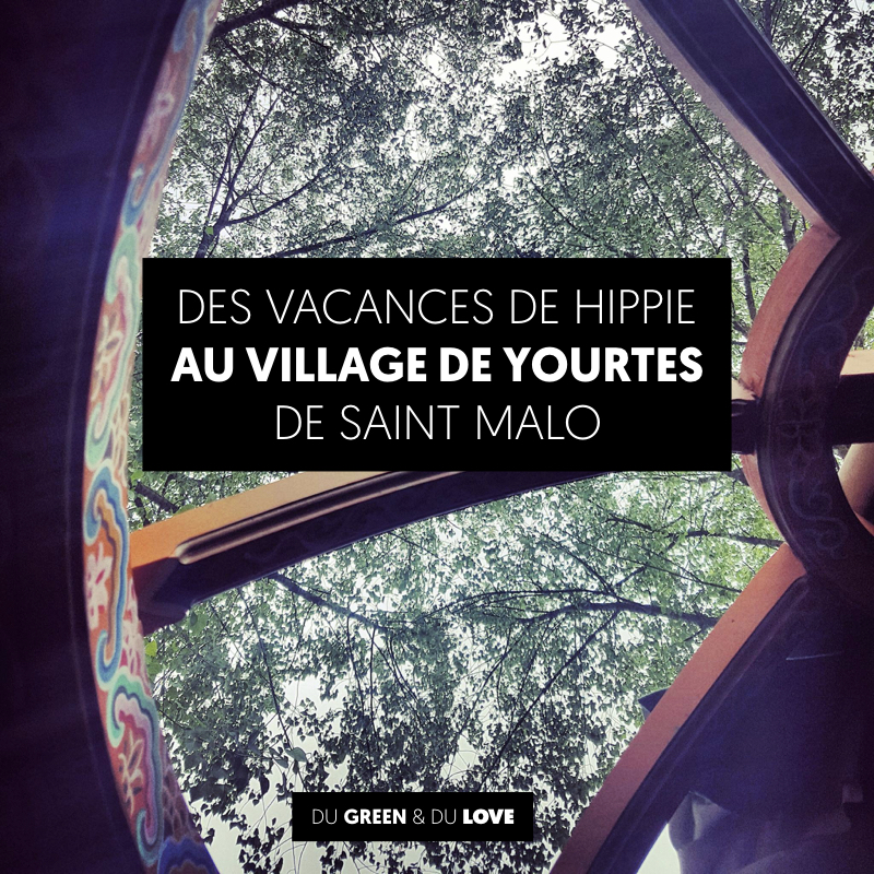 du-green-et-du-love-village-yourte-saint-malo-hippie-vacances