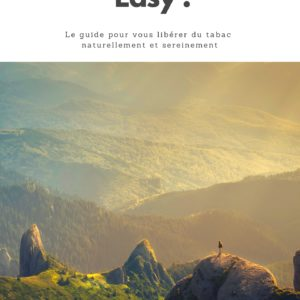 EBOOK – ARRÊTER DE FUMER ? EASY ! + 2 CONSULTATIONS PRIVEES