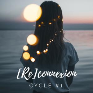 BILLET – [RE]CONNEXION – CYCLE #1