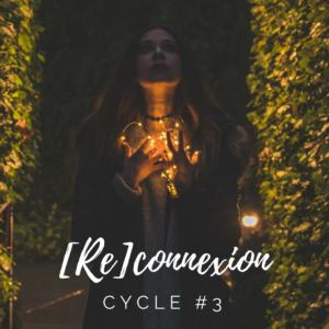 BILLET – [RE]CONNEXION – CYCLE #3