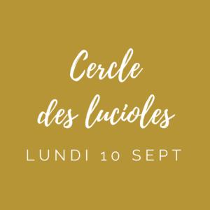 Billet – Cercle des Lucioles – 10 septembre