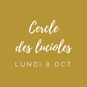 Billet – Cercle des Lucioles – 8 octobre