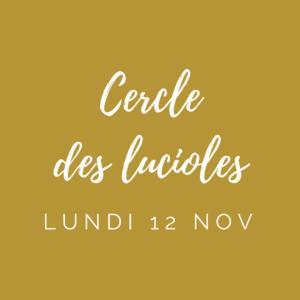 Billet – Cercle des Lucioles – 12 novembre