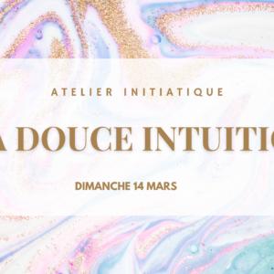 ATELIER EN LIGNE – Ma douce Intuition